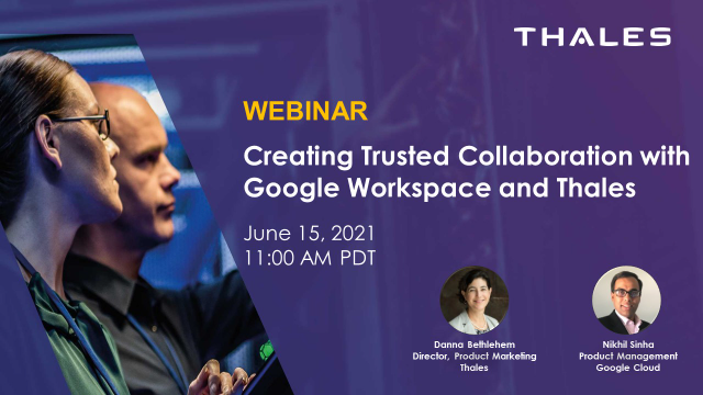 Creating Trusted Collaboration with Google Workspace and Thales