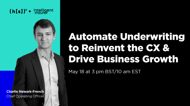 Automate Underwriting to Reinvent Customer Experience and Drive Business Growth