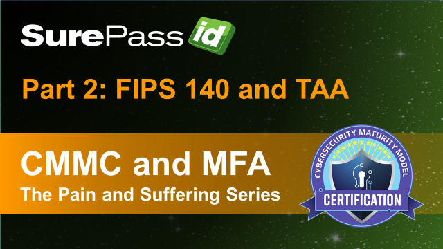 CMMC and MFA Part 2: FIPS 140 and TAA Compliance