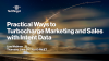 Practical Ways to Turbocharge Marketing and Sales with Intent Data