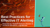 Best Practices for Effective IT Alerting