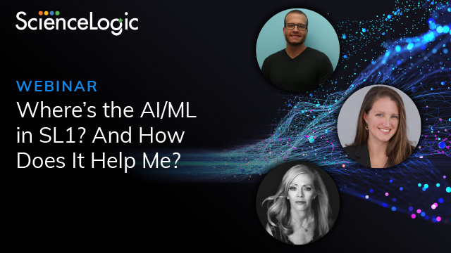 Where's the AI/ML in ScienceLogic SL1? And How Does It Help Me?