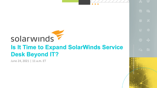 Is It Time to Expand SolarWinds Service Desk Beyond IT?