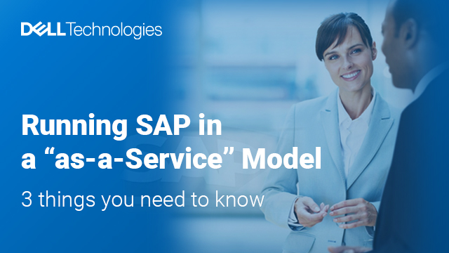 """Running SAP in an """"as-a-Service"""" model, 3 things you need to know"""