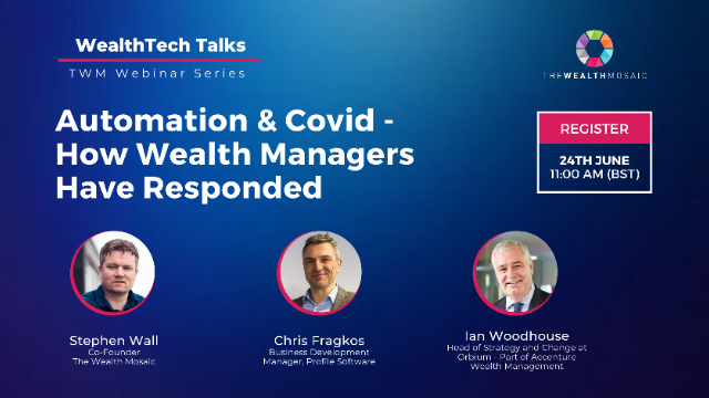 WealthTech Talks: Automation & Covid – How Wealth Managers Have Responded