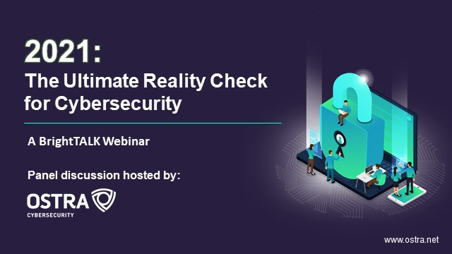 2021: The Ultimate Reality Check for Cybersecurity