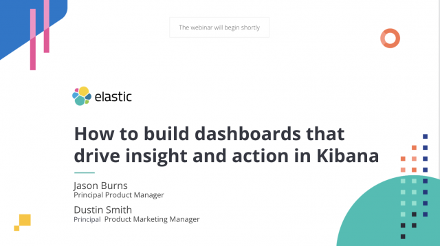 How to build dashboards that drive insight and action in Kibana