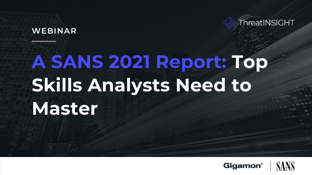 SANS 2021 Report: Top Skills Analysts Need to Master
