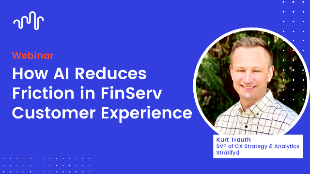 How AI Reduces Friction in FinServ Customer Experience