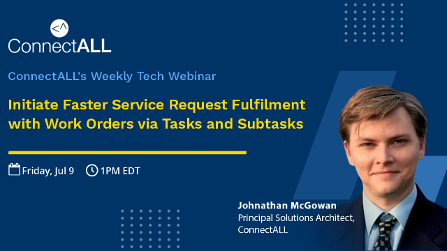 Initiate Faster Service Request Fulfilment with Work Orders via Tasks & Subtasks