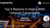 Top 5 Reasons to Deploy 800G Coherent Transmission