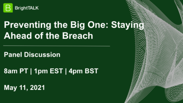 Preventing the Big One: Staying Ahead of the Breach