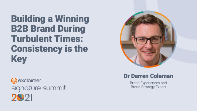 Building a Winning B2B Brand During Turbulent Times: Consistency is the Key