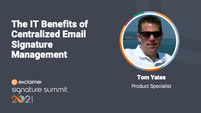 The IT Benefits of Centralized Email Signature Management
