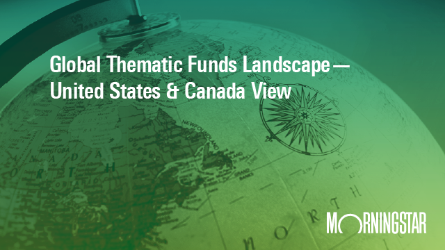 Global Thematic Funds Landscape – United States & Canada View