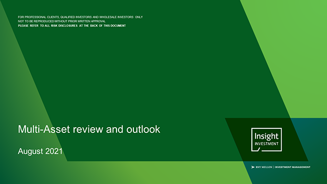 Insight's Multi-Asset review and outlook | August 2021
