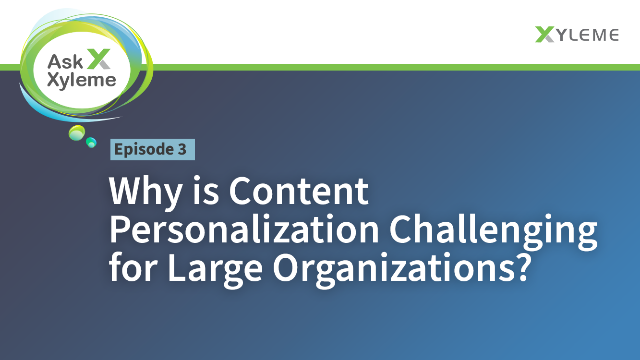 Why is Content Personalization Challenging for Large Organizations?