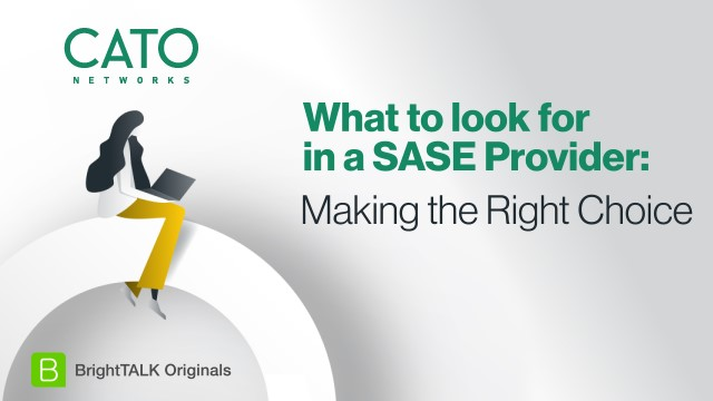 [Ep.5] What to look for in a SASE Provider: Making the Right Choice