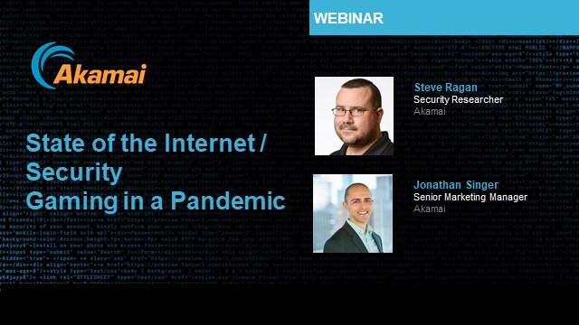 State of the Internet/Security – Gaming in a Pandemic