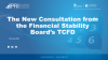 The New Consultation from the Financial Stability Board's TCFD