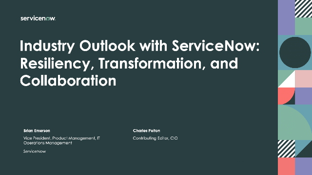 Industry Outlook with ServiceNow: Resiliency, Transformation, and Collaboration