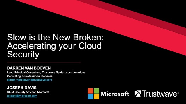 Slow is the New Broken: Accelerating your Cloud Security