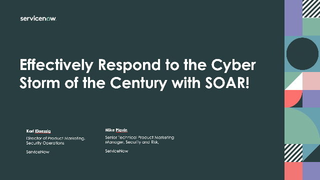Effectively Respond to the Cyber Storm of the Century with SOAR!