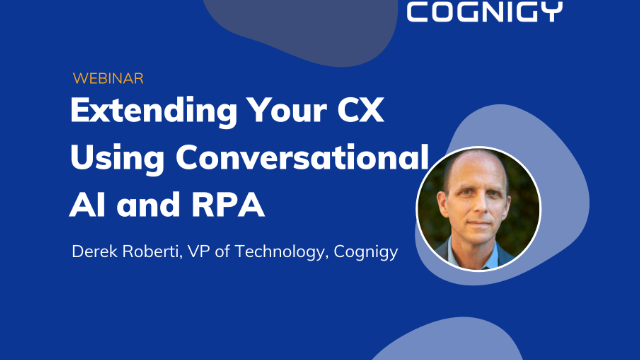 Extending Your CX Using Conversational AI and RPA