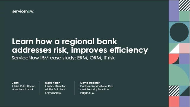 Learn how a regional bank addresses risk, improves efficiency