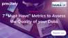 """7 """"Must Have"""" Metrics to Assess the Quality of your Data"""