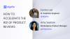 How to accelerate the ROI of product reviews