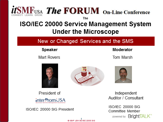 itSMF SIG: ISO/IEC 20000 SMS Under the Microscope: Design & Transition of New or