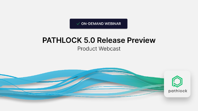 Pathlock 5.0 Product Release Preview