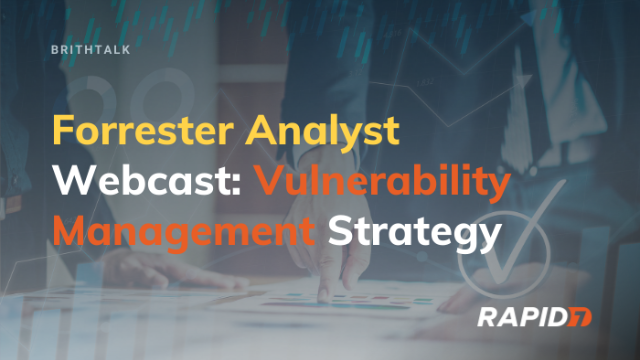 [APAC] Forrester Analyst Webcast: Vulnerability Management Strategy