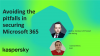 Avoiding the pitfalls in securing Office 365