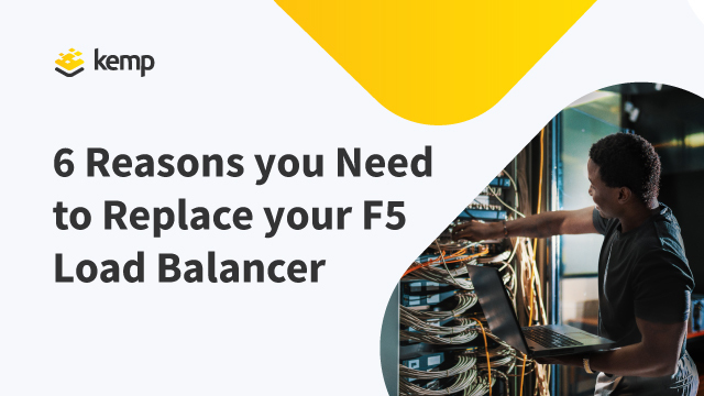 6 Reasons You Need to Replace your F5 Load Balancer