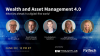 Wealth and Asset Management 4.0: What Lies Ahead in a Digital-First World