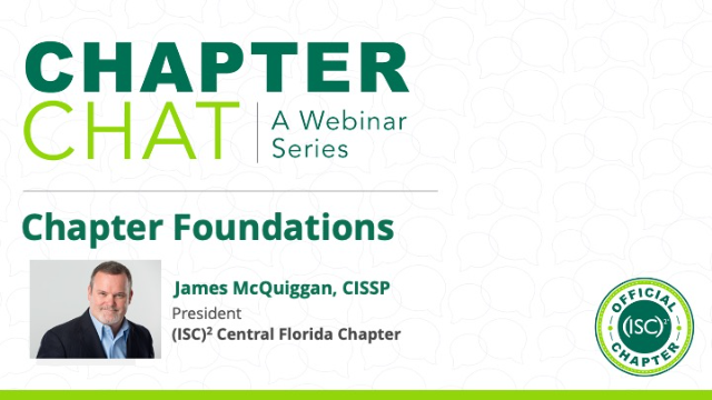 (ISC)² Chapter Chat:  Chapter Foundations
