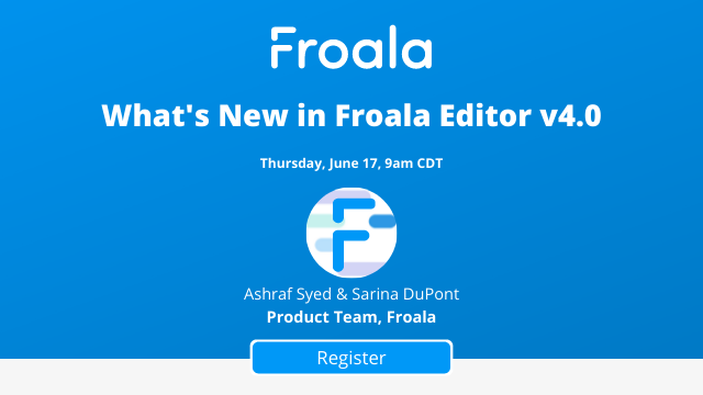 What's New in Froala Editor 4.0
