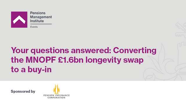 Your questions answered: Converting the MNOPF £1.6bn longevity swap to a buy-in