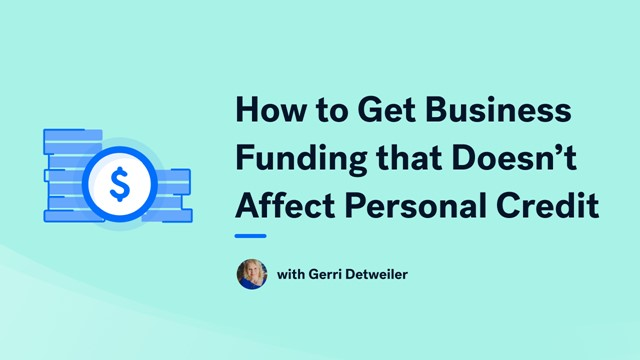 How to Get Business Funding that Doesn't Affect Personal Credit