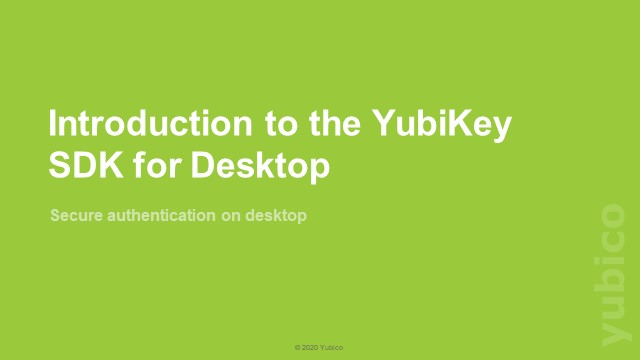 Introducing the Yubikey SDK for Desktop - Windows and MacOS