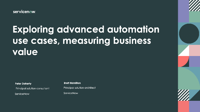 Exploring advanced automation use cases, measuring business value