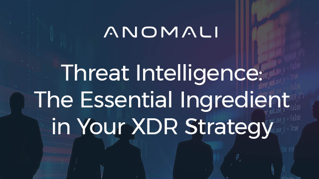 Threat Intelligence: The Essential Ingredient In Your XDR Strategy