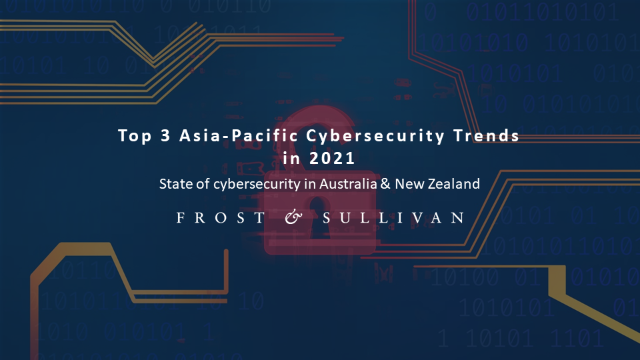 Top 3 Asia-Pacific Cybersecurity Trends in 2021