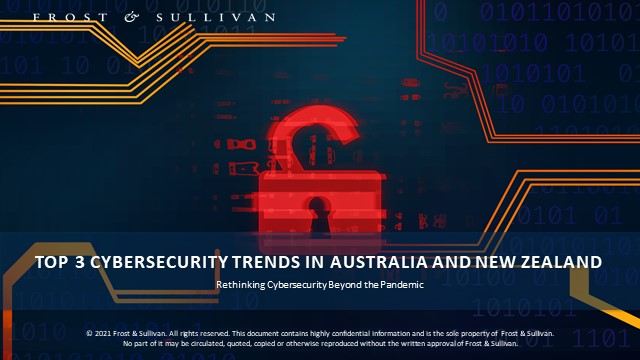 Top 3 Cybersecurity Trends in Australia and New Zealand