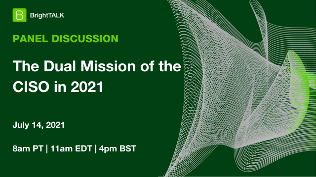 The Dual Mission of the CISO in 2021