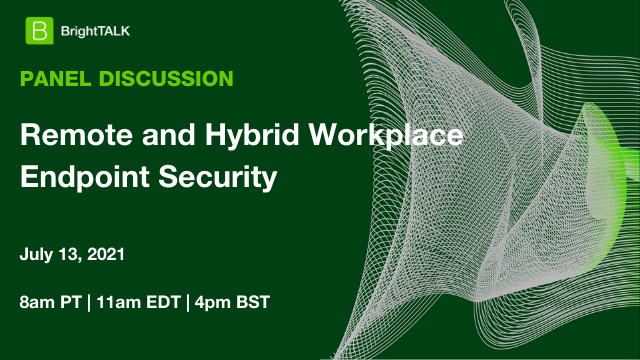 Remote and Hybrid Workplace Endpoint Security