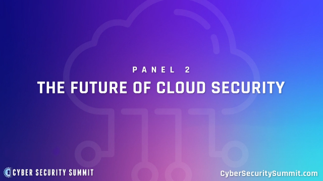 Cyber Security Summit (Dallas) – Cloud Security Panel