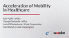 Acceleration of Mobility in Healthcare